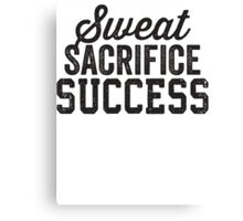Sweat Sacrifice Success (Black) Canvas Print