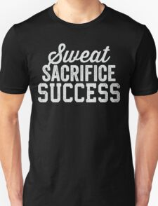 Sweat Sacrifice Success (White) Unisex T-Shirt