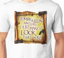 Zombie Killin' Ain't Easy Unisex T-Shirt