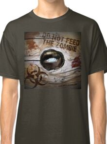 Do Not Feed the Zombie Classic T-Shirt