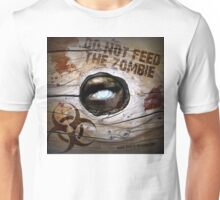 Do Not Feed the Zombie Unisex T-Shirt