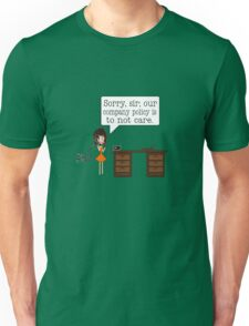 Sorry, sir - our company policy is to not care. Unisex T-Shirt