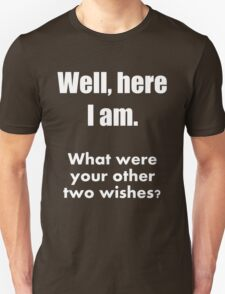 Pick Up Line T-Shirt: Here I am. Unisex T-Shirt