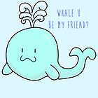 Whale U Be My Friend?  by charsheee