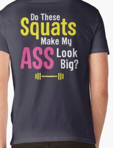 Do These Squats Make My Ass Look Big? Mens V-Neck T-Shirt