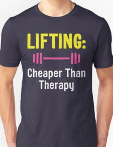 Lifting - Cheaper Than Therapy Unisex T-Shirt