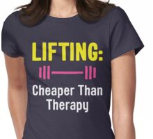 Lifting - Cheaper Than Therapy Womens Fitted T-Shirt