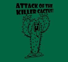 Attack Of The Killer Cactus! Unisex T-Shirt