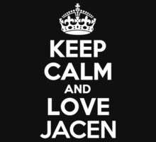 Keep Calm and Love JACEN by Jonelleon