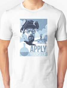 All you need to do is apply yourself. T-Shirt