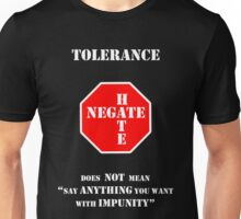 """Tolerance Does Not Mean """"Say Anything You Want with Impunity"""" Unisex T-Shirt"""