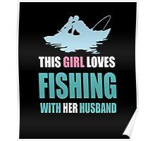THIS GIRL LOVES FISHING Poster