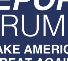 Deport Trump - Make America Great Again Sticker