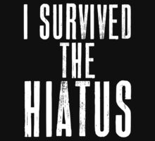 I SURVIVED THE HIATUS - WHITE FONT by Matt LeBlanc