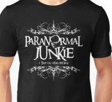 Paranormal Junkie Unisex T-Shirt