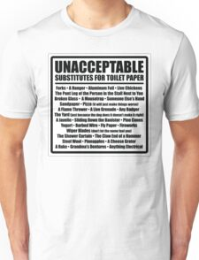Unacceptable Substitutes for Toilet Paper Unisex T-Shirt