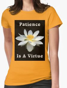 Lotus Flower Patience is a Virtue T-Shirt