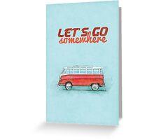 Volkswagen Bus Samba Vintage Car - Hippie Travel - Let's go somewhere Greeting Card