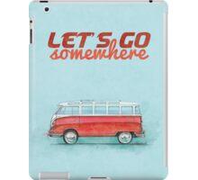 Volkswagen Bus Samba Vintage Car - Hippie Travel - Let's go somewhere iPad Case/Skin