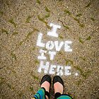 I love it here by Nicole a Alley