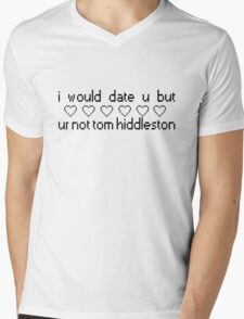 I Would Date You But You're Not Tom Hiddleston Mens V-Neck T-Shirt