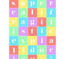 Supercalifragilisticexpialidocious! by jenniferlothian