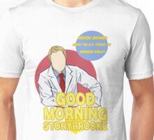 Good Morning StoryBrooke 2 Unisex T-Shirt