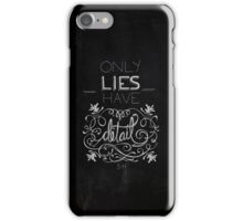Only lies have detail. iPhone Case/Skin