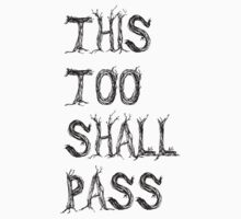 This Too Shall Pass (Black) by Skylar Prevette