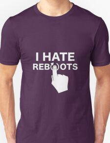I Hate Reboots T-Shirt