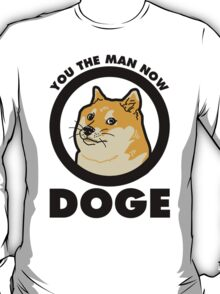 You the Man Now Doge T-Shirt