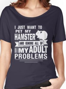 I JUST WANT TO PET MY HAMSTER Women's Relaxed Fit T-Shirt