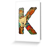 The Letter K Greeting Card