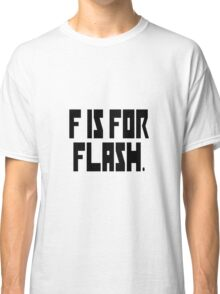 F is for Flash Classic T-Shirt