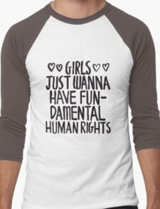 Girls Just Wanna Have Fun(damental Human Rights) Men's Baseball ¾ T-Shirt