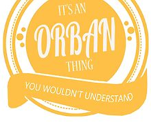 It's an ORBAN thing! by jackiepham