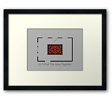 It Pulled the Room Together Framed Print