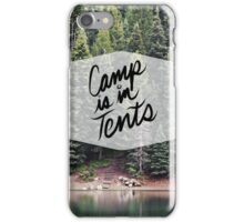 Camp is in tents Funny Nature Hiking Forest Tumblr Print iPhone Case/Skin