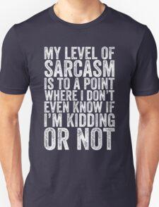 My level of sarcasm Unisex T-Shirt