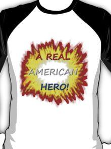 A Real American Hero! T-Shirt