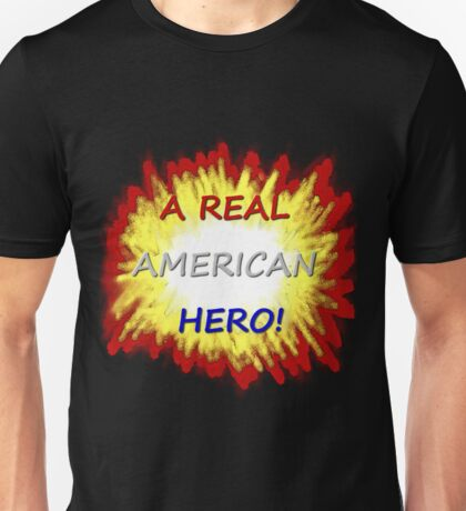 A Real American Hero! Unisex T-Shirt