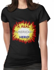 A Real American Hero! Womens Fitted T-Shirt