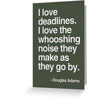 Douglas Adams Deadline Lover Greeting Card