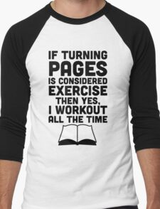 If Turning Pages Is Considered Exercise Men's Baseball ¾ T-Shirt