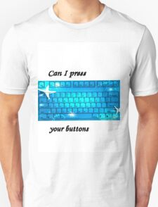 can I touch you buttons Unisex T-Shirt