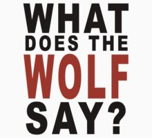 What Does The Wolf Say? by kinxx
