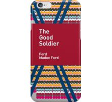 The Good Soldier / Ford Madox Ford iPhone Case/Skin