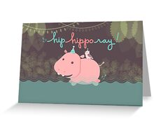Hip-Hippo-Ray  Greeting Card