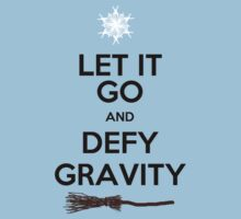 Let It Go and Defy Gravity! (Light T-shirt Colors) T-Shirt