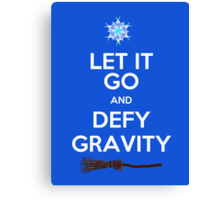 Let It Go and Defy Gravity! Canvas Print